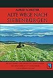 Alte Wege nach Siebenbürgen: Auf den Spuren der deutschen Einwanderer - mit dem Fahrrad von Luxemburg nach Hermannstadt (Tourist in Siebenbürgen)