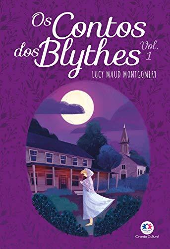 Os contos dos Blythes - Vol 1: Volume 1