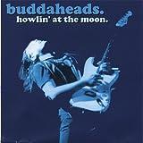 Howlin' at the Moon - Buddaheads