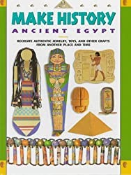 Ancient Egypt: Recreate Authentic Jewelry, Toys, and Other Crafts