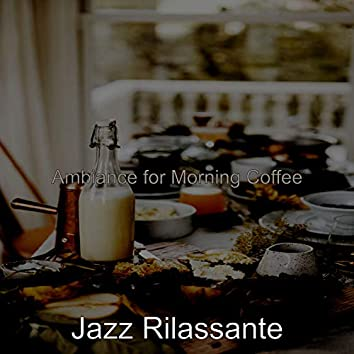 Ambiance for Morning Coffee