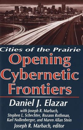 Preisvergleich Produktbild The Opening of the Cybernetic Frontier: Cities of the Prairie