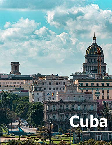 Cuba: Coffee Table Photography Travel Picture Book Album Of A Cuban Caribbean Island Country And Havana City Large Size Photos Cover