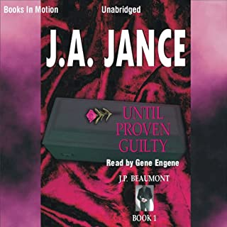 Until Proven Guilty     J.P. Beaumont Series, Book 1              By:                                                                                                                                 J. A. Jance                               Narrated by:                                                                                                                                 Gene Engene                      Length: 8 hrs and 14 mins     217 ratings     Overall 3.8