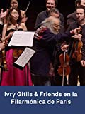Ivry Gitlis & Friends en la Philharmonie de París