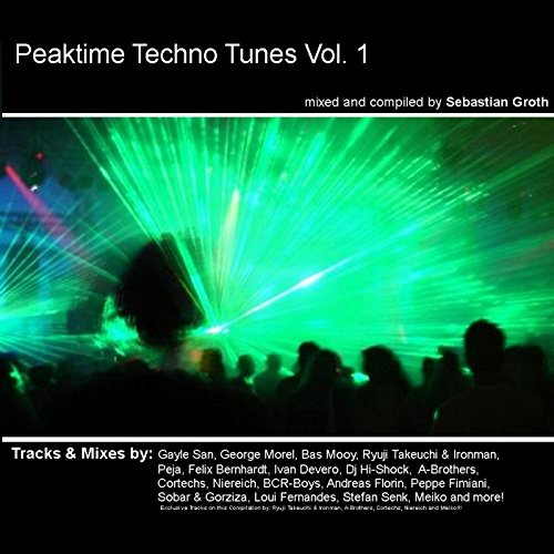 Peak Time Techno Tunes Vol. 1 (Bonus Live Dj Set)