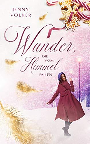 Wunder, die vom Himmel fallen: Ein kurzes Weihnachtsmärchen