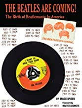 The Beatles Are Coming!: The Birth of Beatlemania in America