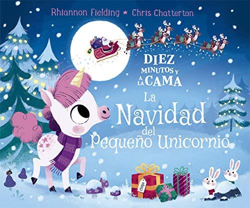 Diez minutos y a la cama. La Navidad del Pequeño Unicornio: 119 (Álbumes ilustrados)