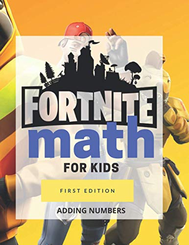 FortNite Math For Kids: 1st Grade Workbook Age 5-7 | Homeschooling Activity Math Book | With Your Favorite FortNite Characters