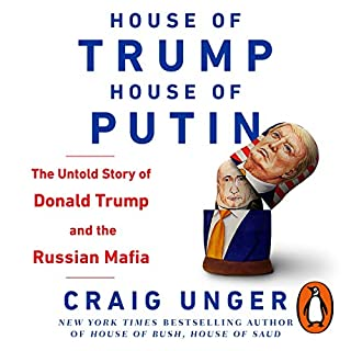 House of Trump, House of Putin                   By:                                                                                                                                 Craig Unger                               Narrated by:                                                                                                                                 Jason Culp                      Length: 11 hrs and 36 mins     2 ratings     Overall 4.5