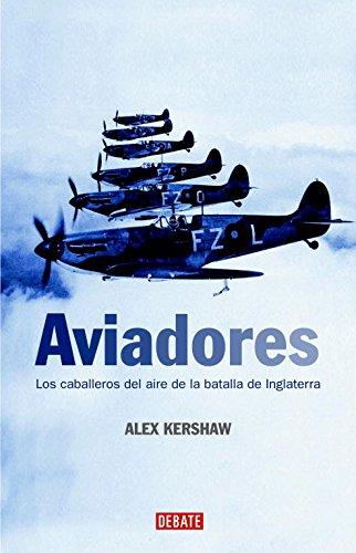 Aviadores: Los caballeros del aire de la batalla de Inglaterra (Historia)