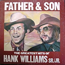 Father & Son: The Greatest Hits of Hank Williams Sr./Jr.