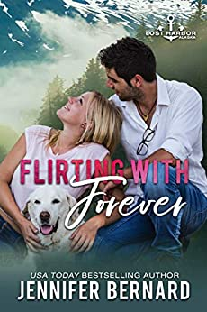 Flirting with Forever (Lost Harbor, Alaska Book 8) by [Jennifer Bernard]
