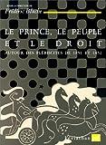 Le Prince, le Peuple et le Droit - Autour des plébiscites de 1851 et 1852