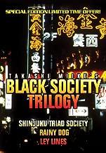 Black Society Trilogy: (Shinjuku Triad Society/ Rainy Dog/ Ley Lines)