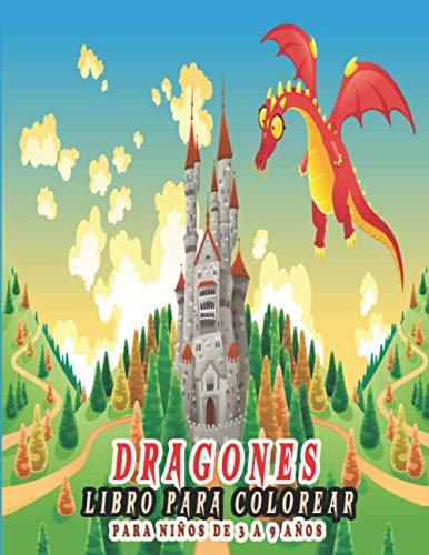 Dragones Libro Para Colorear para niños de 3 a 9 años: Fantástico libro de actividades e ideas de regalos para niños, niñas, preescolares y escolares