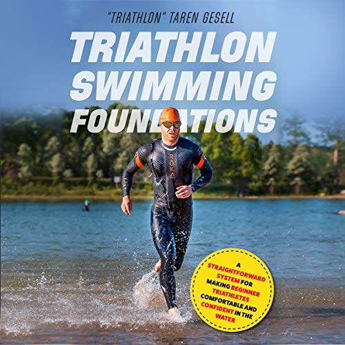 Page de couverture de Triathlon Swimming Foundations: A Straightforward System for Making Beginner Triathletes Comfortable and Confident in the Water