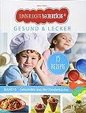 Kinderleichte Becherküche Band 6- Ergänzungsexemplar mit 15 Rezepten für die bewusste Ernährung, Gesund und Lecker, Bekannt aus Die Höhle der Löwen