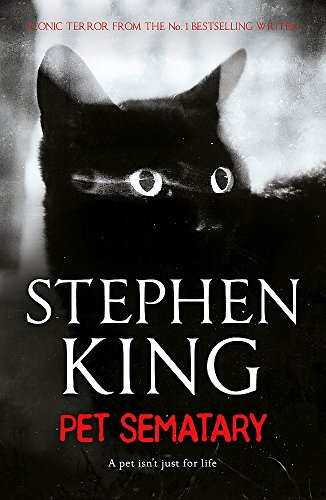 Pet Sematary: King's #1 bestseller – soon to be a major motion picture: A pet isn' t just for life