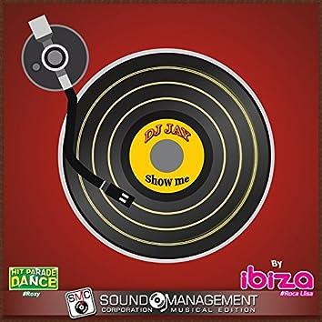 Show Me (Hit Parade Dance #Roxy - Ibiza #Roca Llisa)