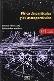 Física de partículas y de astropartículas,( 2ª ed.): 83 (Educació. Sèrie Materials)