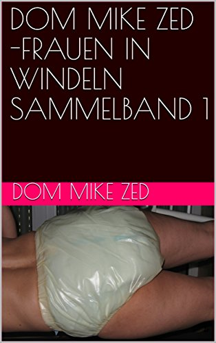DOM MIKE ZED -FRAUEN IN WINDELN SAMMELBAND 1