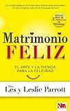 Matrimonio feliz: El arte y la ciencia para la felicidad (Spanish Edition)
