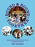 Round and Round Together: Taking a Merry-Go-Round Ride into the Civil Rights Movement (The Nautilus Series)