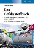 Das Gefahrstoffbuch: Sicherer Umgang mit Gefahrstoffen nach REACH und GHS