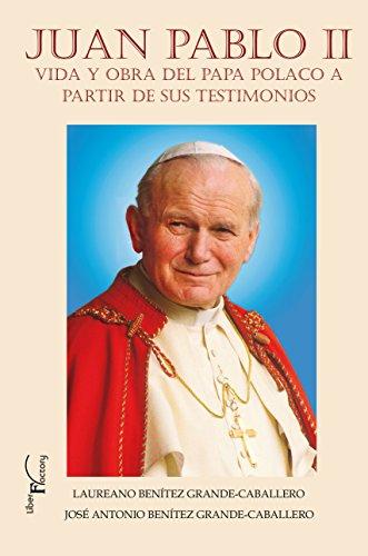 Juan Pablo II: Vida y obra del Papa polaco a partir de sus testimonios