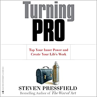 Turning Pro     Tap Your Inner Power and Create Your Life's Work              By:                                                                                                                                 Steven Pressfield                               Narrated by:                                                                                                                                 Steven Pressfield                      Length: 2 hrs and 4 mins     61 ratings     Overall 4.6