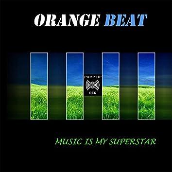 Music Is My Superstar