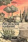 Archéologie funéraire par Crubézy