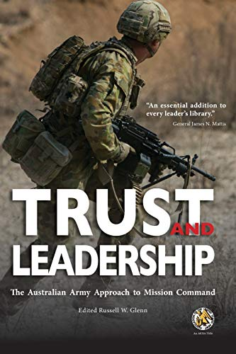 Compare Textbook Prices for Trust and Leadership: The Australian Army Approach to Mission Command Illustrated Edition ISBN 9781940771694 by Association of the U.S. Army,,Glenn, Russell W.