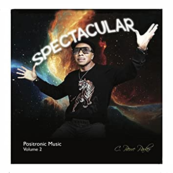 Spectacular: Positronic Music, Vol. 2