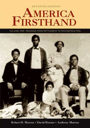 America Firsthand: Volume One: Readings from Settlement to Reconstruction