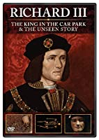 Richard III: the King in the Car Park & Unseen Story [DVD] [Import]