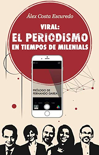 VIRAL: El periodismo en tiempos de milenials