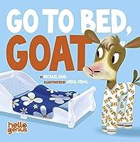 Go to Bed, Goat (Hello Genius)