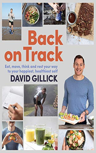 Back on Track: Eat, Move, Think and Rest Your Way to Your Happiest, Healthiest Self (English Edition)