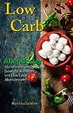 Low Carb Abendessen: Abnehmen und gesund Gewicht...