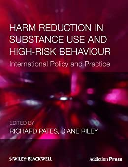 [Richard Pates, Diane Riley]のHarm Reduction in Substance Use and High-Risk Behaviour (Addiction Press) (English Edition)