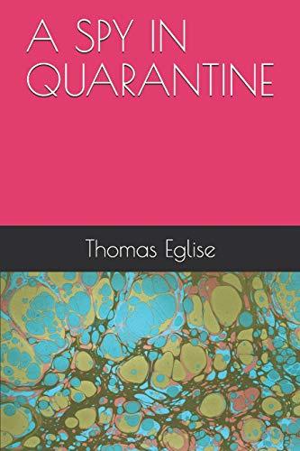 A Spy in Quarantine