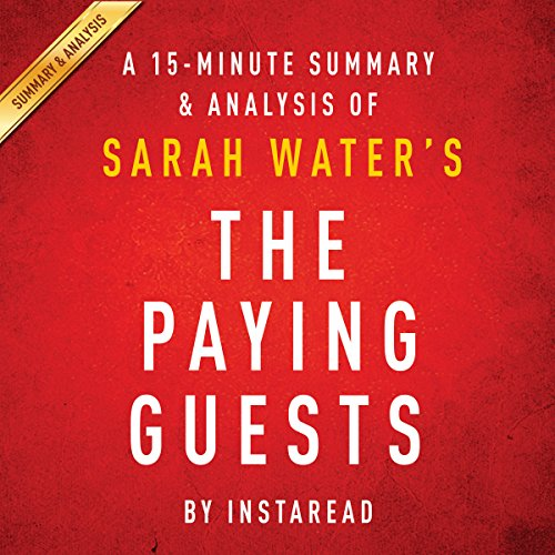 A 15-Minute Summary & Analysis of Sarah Waters' The Paying Guests cover art