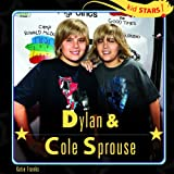 Dylan & Cole Sprouse (Kid Stars! (Library))