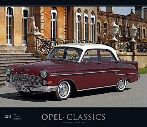 Opel-Classics 2016 - Oldtimer - Bildkalender (33,5 x 29) - Autokalender - Technikkalender - Fahrzeuge