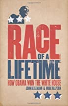 Race of a Lifetime: How Obama Won the White House by Halperin, Mark, Heilemann, John published by Viking (2010)