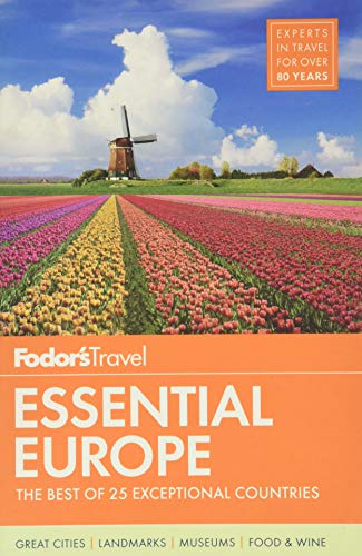 Fodor's Essential Europe: The Best of 25 Exceptional Countries (Travel Guide)