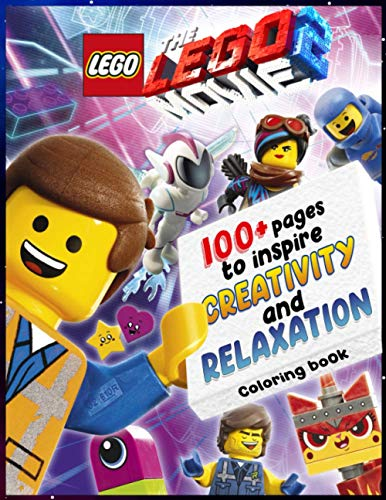 100+ Pages To Inspire Creativity And Relaxation: 50+ Unique Picture From The Lego 2 Movie, A Great Coloring Book For Kids and Fans, Lovers of The Lego.